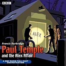 Paul Temple and the Alex Affair (Dramatized) Performance by Francis Durbridge Narrated by Peter Coke, Marjorie Westbury, Full Cast
