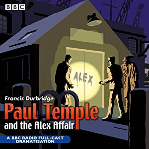 Paul Temple and the Alex Affair (Dramatized) Performance