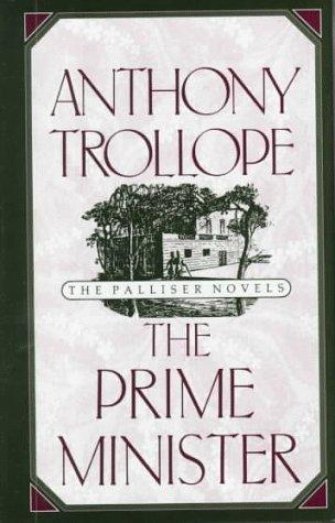 The Prime Minister (Anthony Trollope's Palliser Novels), Anthony Trollope