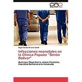 """Infecciones neonatales en la Clínica Popular """"Simón Bolívar"""": Municipio Diego Ibarra, estado Carabobo, República..."""