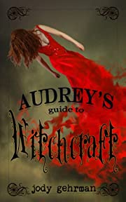 Audrey's Guide to Witchcraft (YA Paranormal Romance)