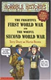 Terry Deary The Frightful First World War AND the Woeful Second World War (Horrible Histories Collections)
