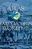 Cassell Atlas of the Early Modern World, 1492-1783 (Atlas) (030435046X) by John Haywood