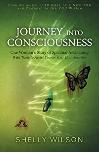 (FREE on 8/23) Journey Into Consciousness by Shelly Wilson - http://eBooksHabit.com