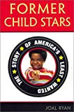 img - for Former Child Star: The Story of America's Least Wanted book / textbook / text book