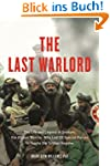 The Last Warlord: The Life and Legend...