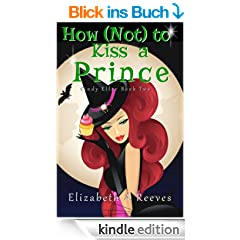 How (Not) to Kiss a Prince (Cindy Eller #2) (English Edition)