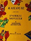 Kailouie and the Snorkel Monster