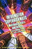 img - for Information Superhighways: Multimedia Users and Futures (Computers and People) book / textbook / text book