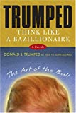 Trumped: Think Like a Bazillionaire (0312340850) by Boswell, John