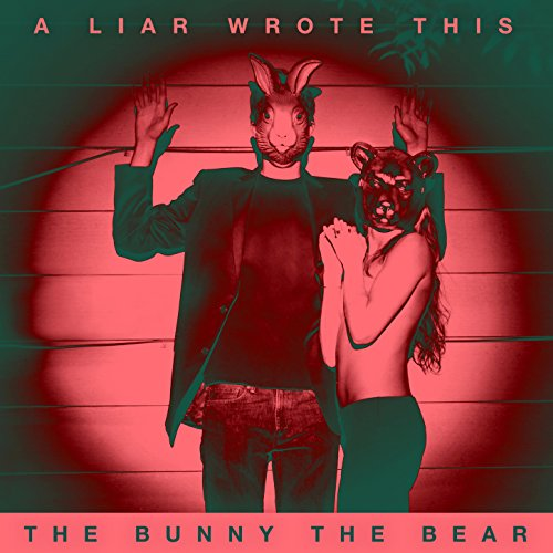 The Bunny The Bear-A Liar Wrote This-CD-FLAC-2015-FORSAKEN Download