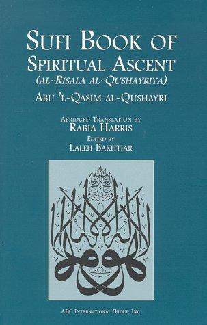 Sufi Book of Spiritural Ascent: Al-Risala Al-Qushayriya