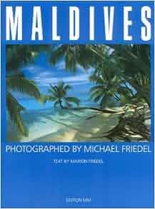 Maldives: Michael Friedel: 9783929489019: Amazon.com: Books