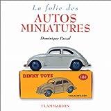 echange, troc Dominique Pascal - La folie des autos miniatures
