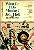 What Do I Do Monday? (0385291574) by Holt, John Caldwell