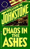 Chaos In The Ashes (0786003413) by Johnstone, William W.