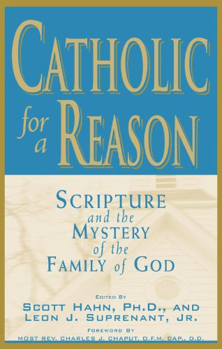 multiple - Catholic For A Reason: Scripture and the Mystery of the Family of God