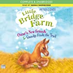 Oscar's New Friends & Smudge Finds the Trail: Little Bridge Farm | Peter Clover