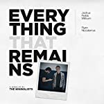 Everything That Remains: A Memoir by the Minimalists | Joshua Fields Millburn,Ryan Nicodemus