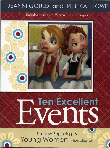 Ten Excellent Events For New Beginnings & Young Women in Excellence, Jeanni Gould, Rebekah Lowe