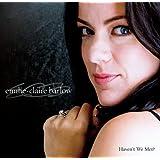 BARLOW, EMILIE-CLAIR - HAVENT WE MET