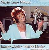 echange, troc Marie Luise Nikuta - Immer Wieder Koelsche Lie