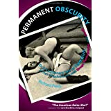Permanent Obscurity: Or a Cautionary Tale of Two Girls and Their Misadventures with Drugs, Pornography and Death ~ Richard Perez