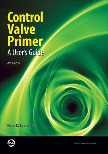 Control Valve Primer, 4th Edition: A User's Guide