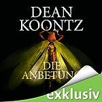 Die Anbetung | Dean Koontz