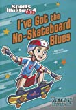 Ive Got the No-Skateboard Blues (Sports Illustrated Kids Victory School Superstars)