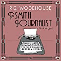 Psmith Journalist Audiobook by P. G. Wodehouse Narrated by Jonathan Cecil