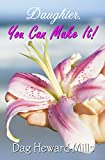 Daughter, You Can Make It (Christian Life)
