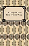 The Complete Fairy Tales of Oscar Wilde (142092737X) by Oscar Wilde