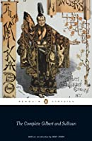 The Savoy Operas: The Complete Gilbert and Sullivan: The Complete Gilbert and Sullivan (Penguin Classics)
