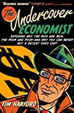 img - for The Undercover Economist: Exposing Why the Rich Are Rich, the Poor Are Poor--and Why You Can Never Buy a Decent Used Car! book / textbook / text book