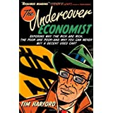 The Undercover Economist: Exposing Why the Rich Are Rich, the Poor Are Poor--and Why You Can Never Buy a Decent Used Car! ~ Tim Harford