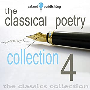 The Classical Poetry Collection, Volume 4 Audiobook