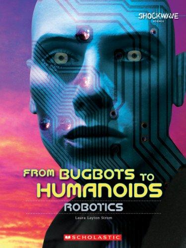 Shockwave: From Bugbots to Humanoids: Robotics
