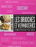 echange, troc Christophe Felder, Catherine Bouillot - Les brioches et viennoiseries