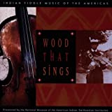 Wood That Sings - Indian Fiddle Musicby Various