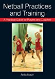 Netball Practices and Training: A Practical Guide for Players and Coaches