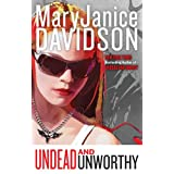 Undead and Unworthy (Queen Betsy, Book 7) ~ MaryJanice Davidson