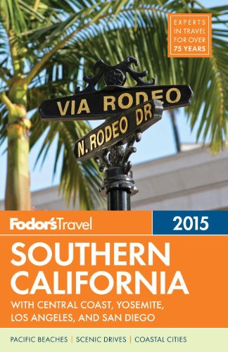 Fodor's Southern California 2015: with Central Coast, Yosemite, Los Angeles, San Diego (Full-color Travel Guide)