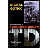 Digital Gothic: A Critical Discography of Tangerine Dreamby Paul Stump