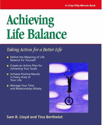 Crisp: Achieving Life Balance: Taking Action for a Better Life (Crisp Fifty-Minute Series)