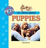 img - for 101 Facts About Puppies (101 facts about pets) by Barnes, Julia (2001) Hardcover book / textbook / text book