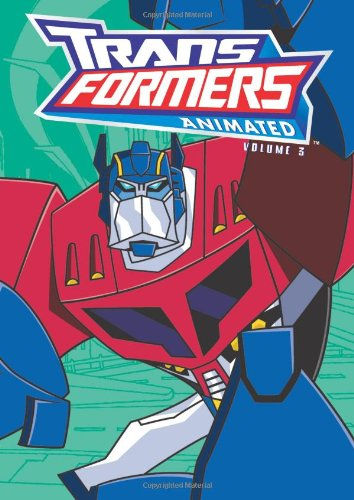 Transformers Animated Volume 3 (Transformers Animated (IDW)) (v. 3) PDF