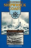 img - for Lake Superior's Shipwreck Coast: A Survey of Maritime Accidents from Whitefish Bay's Point Iroquois to Grand Marais, Michigan book / textbook / text book