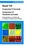 img - for Werkstoffwoche '98, Band VII: Symposium 9: Keramik. Symposium 14: Simulation Keramik (DGM Werkstoffwoche) (German Edition) book / textbook / text book
