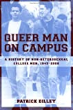 img - for Queer Man on Campus: A History of Non-Heterosexual College Men, 1945-2000 by Patrick Dilley (2002) Paperback book / textbook / text book